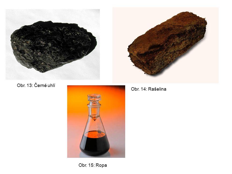 Obr. 13: Černé uhlí Obr. 14: Rašelina Obr. 15: Ropa