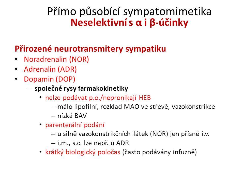 Přímo působící sympatomimetika Neselektivní s α i β-účinky
