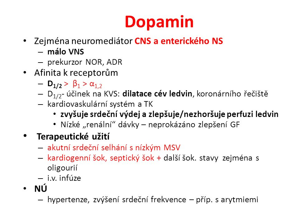 Dopamin Terapeutické užití Zejména neuromediátor CNS a enterického NS
