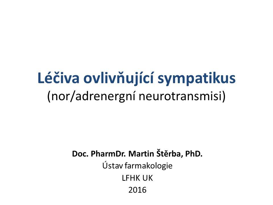 Léčiva ovlivňující sympatikus (nor/adrenergní neurotransmisi)