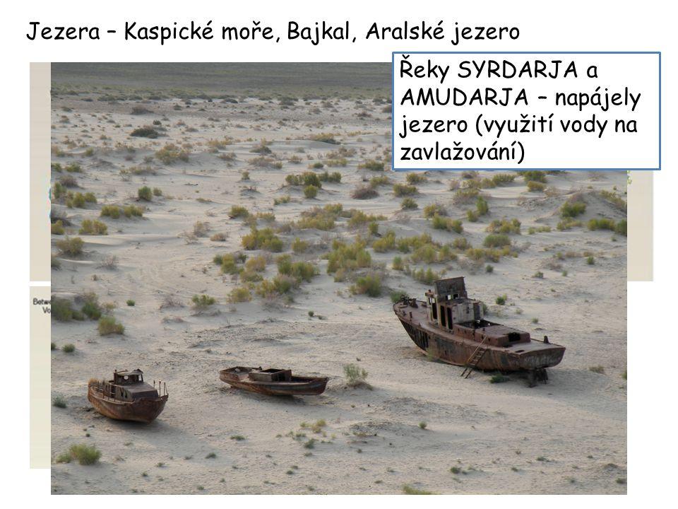 Jezera – Kaspické moře, Bajkal, Aralské jezero