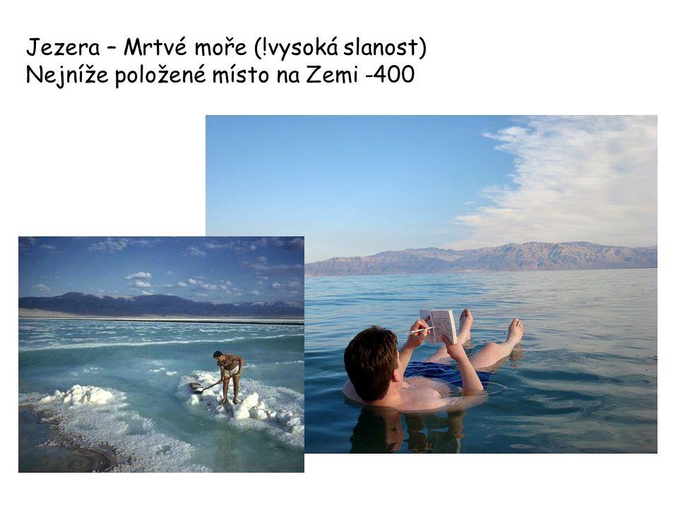 Jezera – Mrtvé moře (!vysoká slanost)