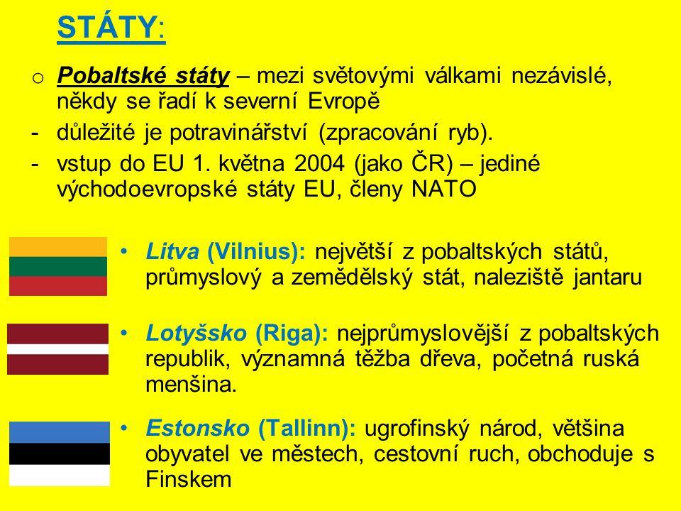 STÁTY: Pobaltské státy – mezi světovými válkami nezávislé, někdy se řadí k severní Evropě. důležité je potravinářství (zpracování ryb).