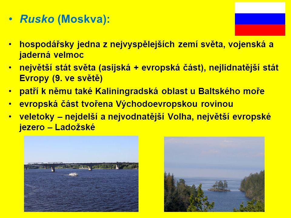 Rusko (Moskva): hospodářsky jedna z nejvyspělejších zemí světa, vojenská a jaderná velmoc.