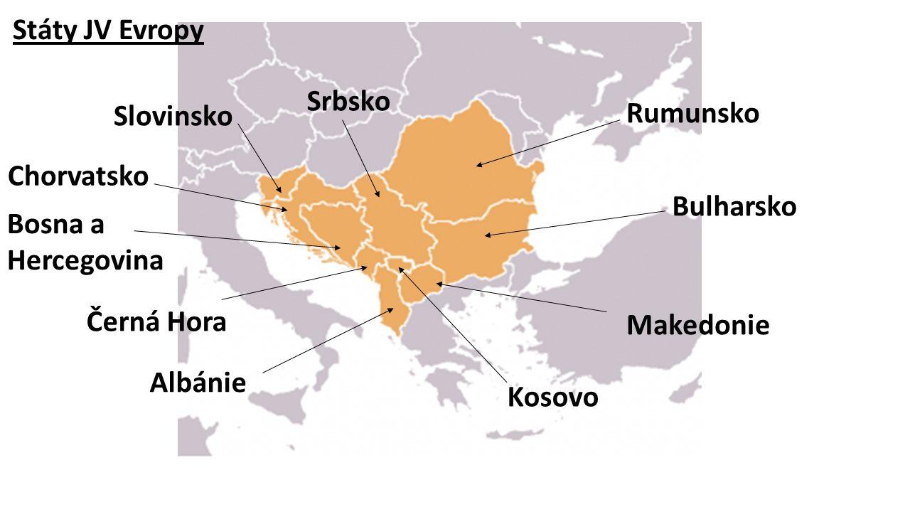 Státy JV Evropy Srbsko. Slovinsko. Rumunsko. Chorvatsko. Bulharsko. Bosna a Hercegovina. Černá Hora.