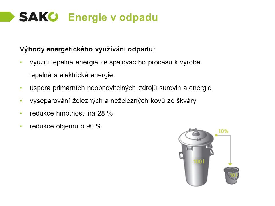 Energie v odpadu Výhody energetického využívání odpadu: