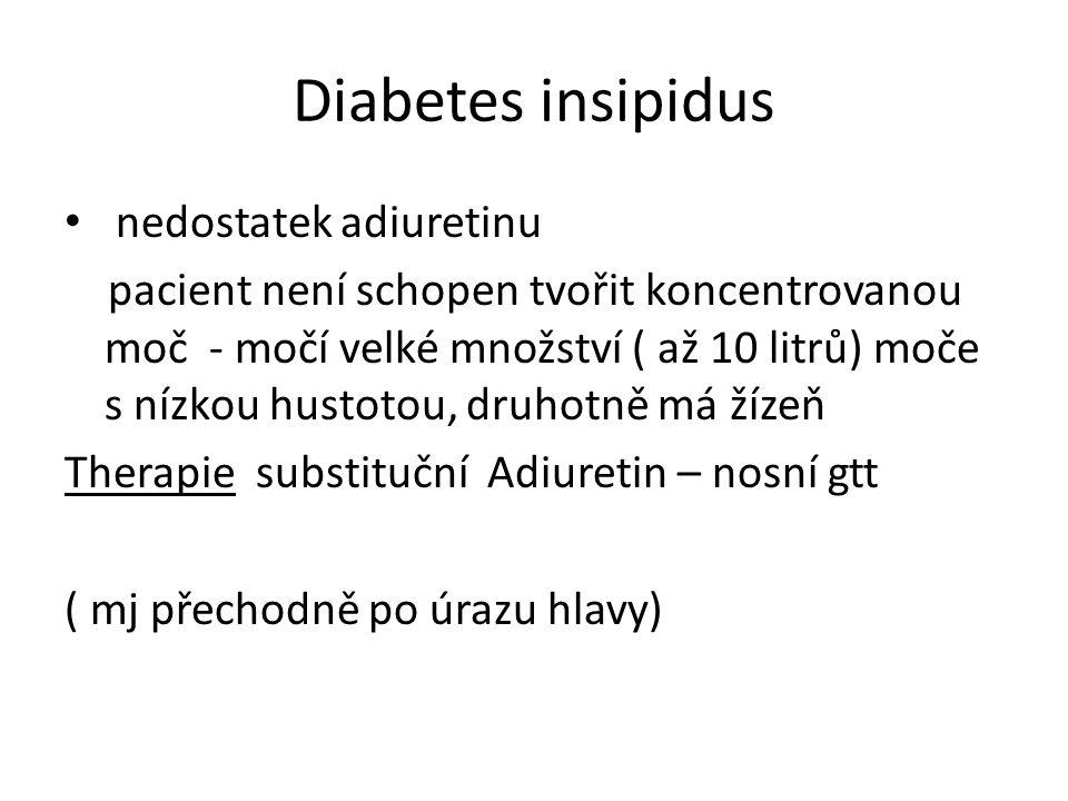 Diabetes insipidus nedostatek adiuretinu