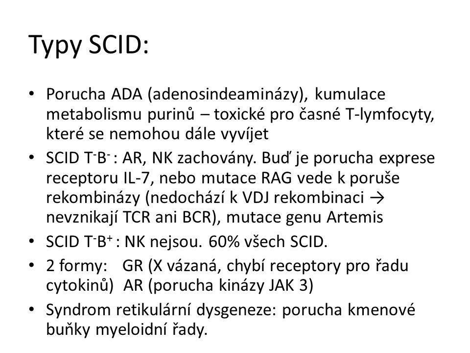 Typy SCID: Porucha ADA (adenosindeaminázy), kumulace metabolismu purinů – toxické pro časné T-lymfocyty, které se nemohou dále vyvíjet.