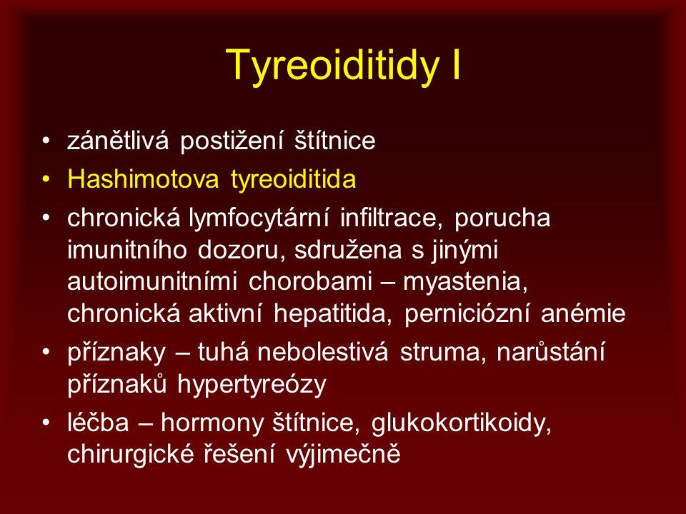 Tyreoiditidy I zánětlivá postižení štítnice Hashimotova tyreoiditida