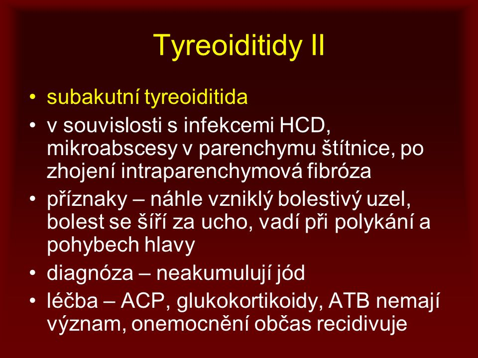 Tyreoiditidy II subakutní tyreoiditida