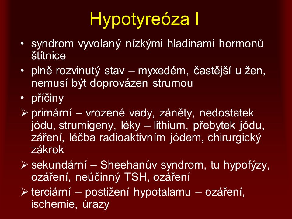 Hypotyreóza I syndrom vyvolaný nízkými hladinami hormonů štítnice