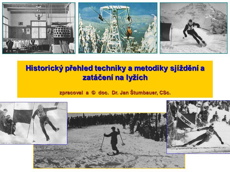 Historický přehled techniky a metodiky sjíždění a zatáčení na lyžích zpracoval a © doc.