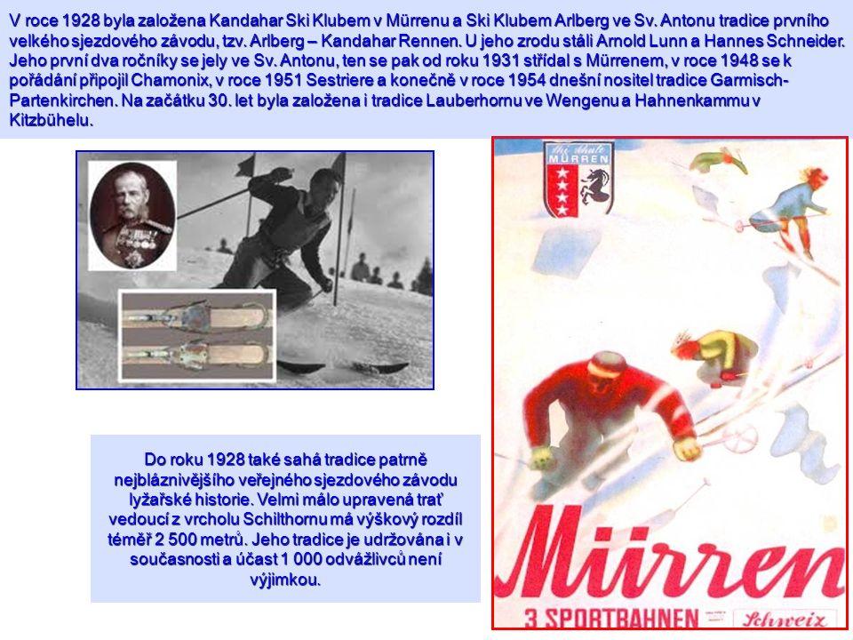 V roce 1928 byla založena Kandahar Ski Klubem v Mürrenu a Ski Klubem Arlberg ve Sv. Antonu tradice prvního velkého sjezdového závodu, tzv. Arlberg – Kandahar Rennen. U jeho zrodu stáli Arnold Lunn a Hannes Schneider. Jeho první dva ročníky se jely ve Sv. Antonu, ten se pak od roku 1931 střídal s Mürrenem, v roce 1948 se k pořádání připojil Chamonix, v roce 1951 Sestriere a konečně v roce 1954 dnešní nositel tradice Garmisch-Partenkirchen. Na začátku 30. let byla založena i tradice Lauberhornu ve Wengenu a Hahnenkammu v Kitzbühelu.