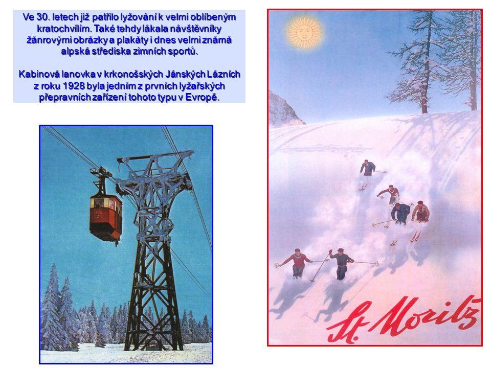 Ve 30. letech již patřilo lyžování k velmi oblíbeným kratochvílím