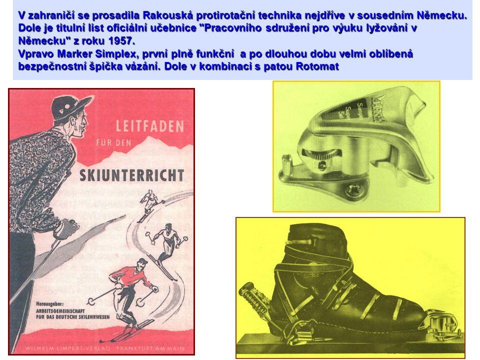 V zahraničí se prosadila Rakouská protirotační technika nejdříve v sousedním Německu.
