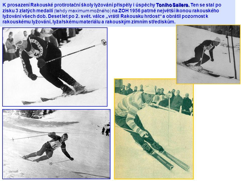 K prosazení Rakouské protirotační školy lyžování přispěly i úspěchy Toniho Sailera.