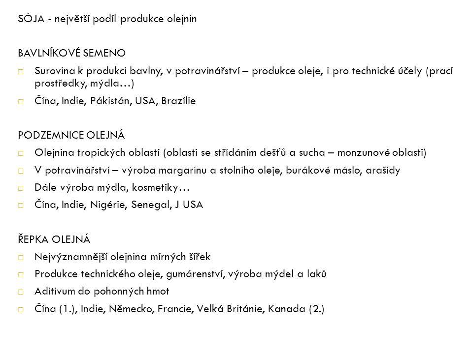 SÓJA - největší podíl produkce olejnin