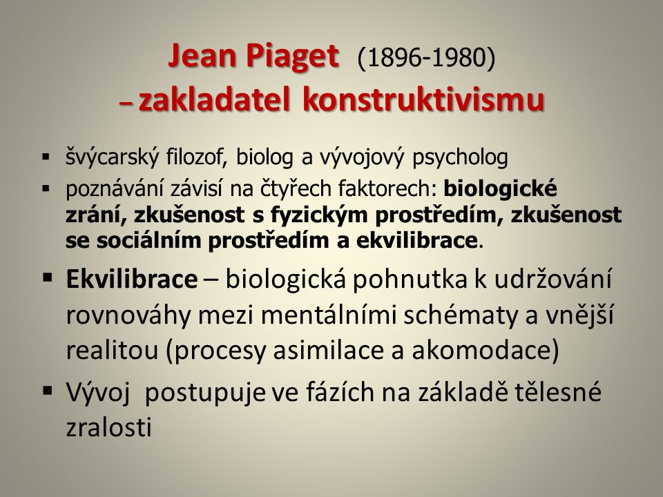Jean Piaget (1896-1980) – zakladatel konstruktivismu