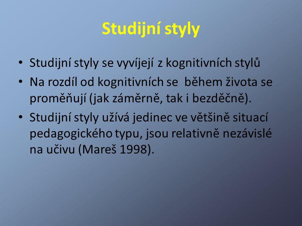 Studijní styly Studijní styly se vyvíjejí z kognitivních stylů