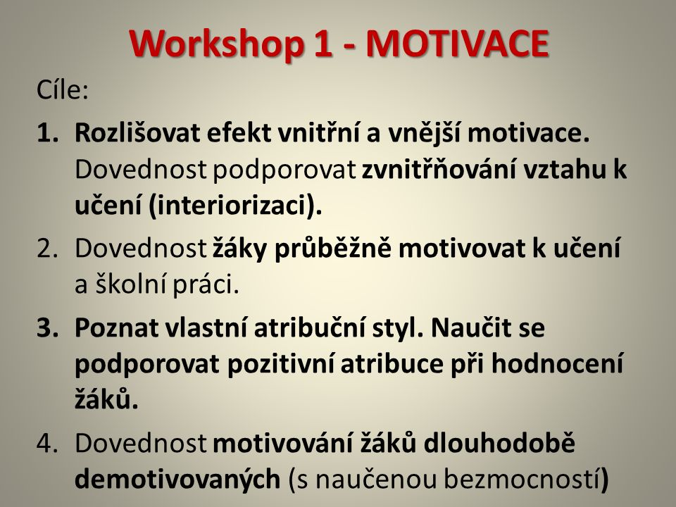 Workshop 1 - MOTIVACE Cíle: