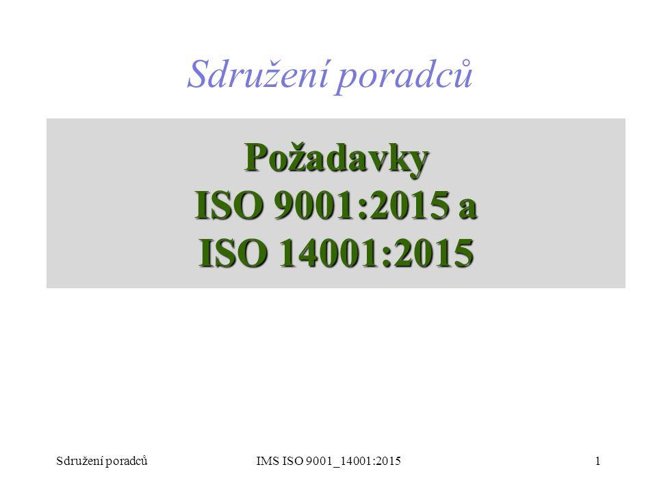 Sdružení poradců Požadavky ISO 9001:2015 a ISO 14001:2015