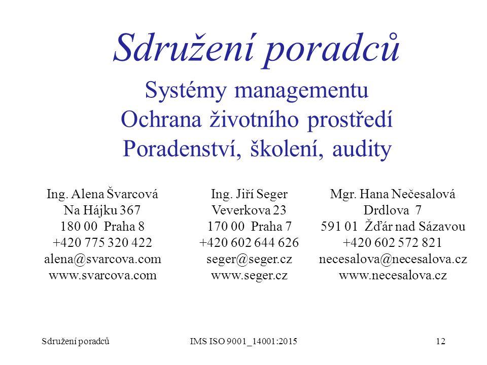 Seminář CIR 30.5.2012 ISO/FDIS 9001 a 14001:2015. Sdružení poradců. Systémy managementu Ochrana životního prostředí Poradenství, školení, audity.