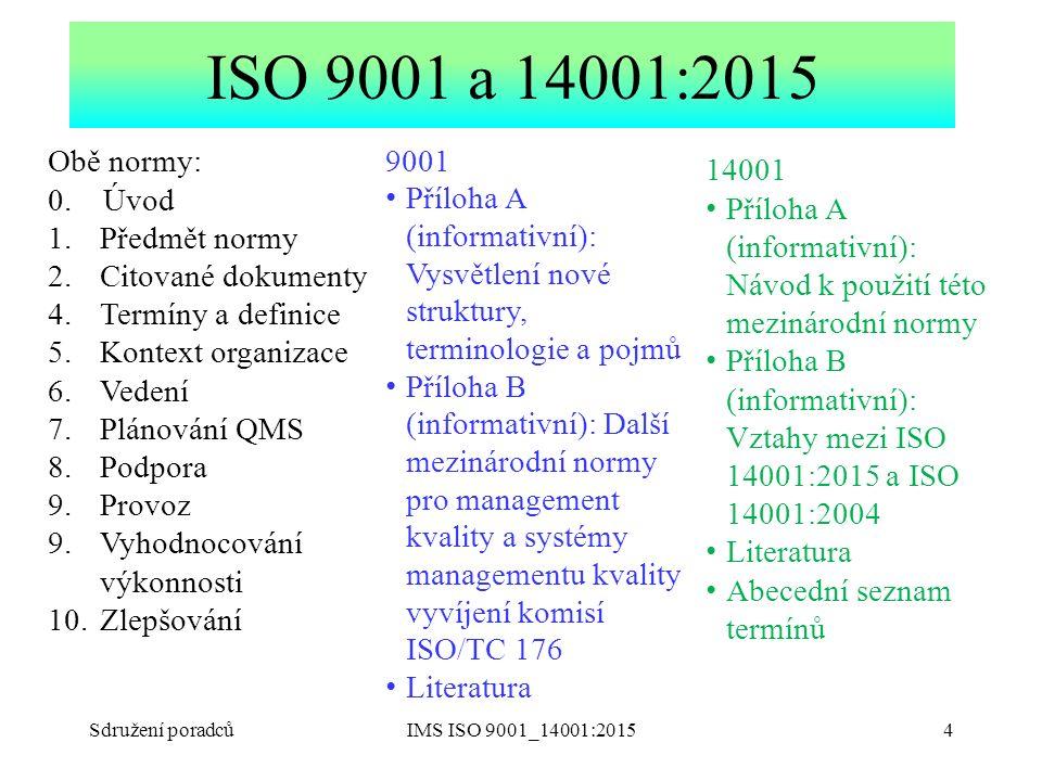 ISO 9001 a 14001:2015 Obě normy: 0. Úvod Předmět normy