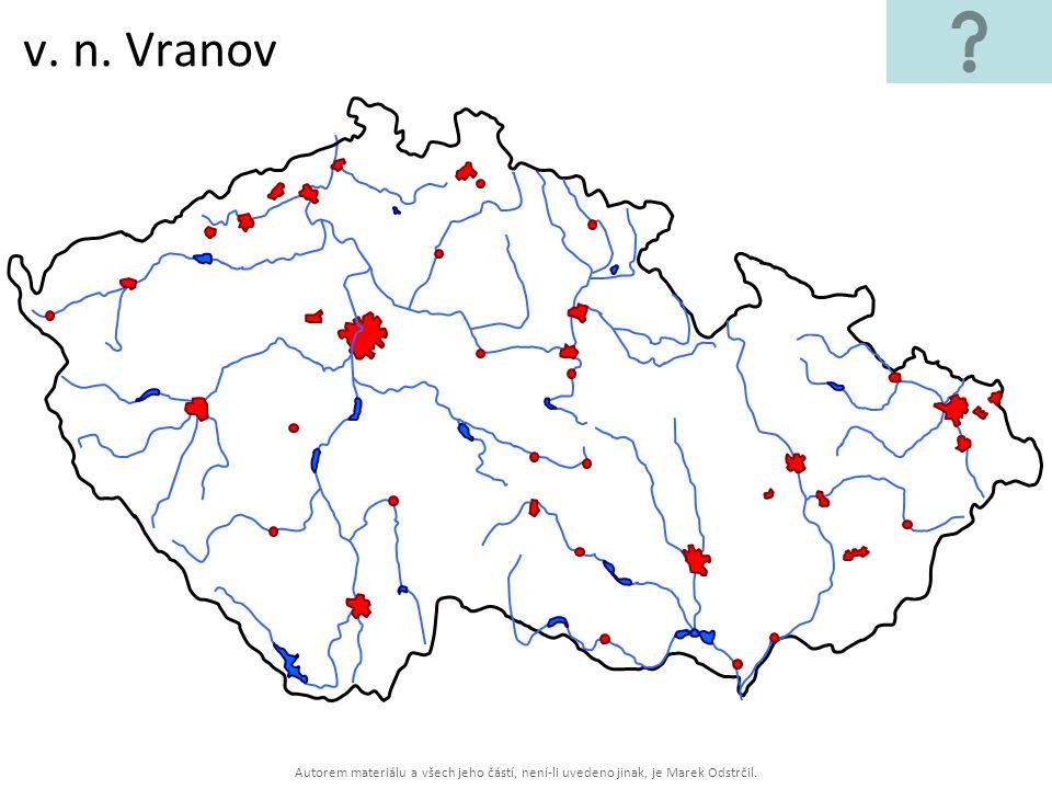 v. n. Vranov Autorem materiálu a všech jeho částí, není-li uvedeno jinak, je Marek Odstrčil.