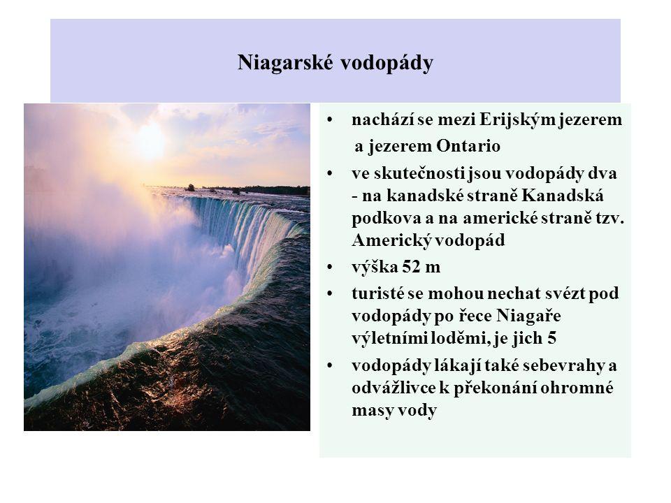 Niagarské vodopády nachází se mezi Erijským jezerem a jezerem Ontario