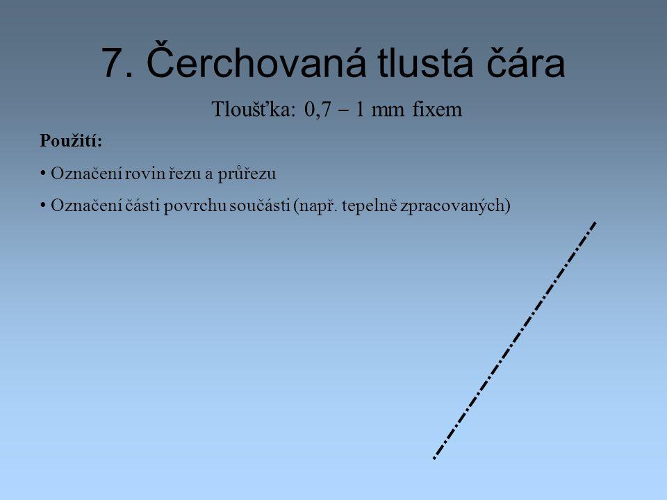 7. Čerchovaná tlustá čára