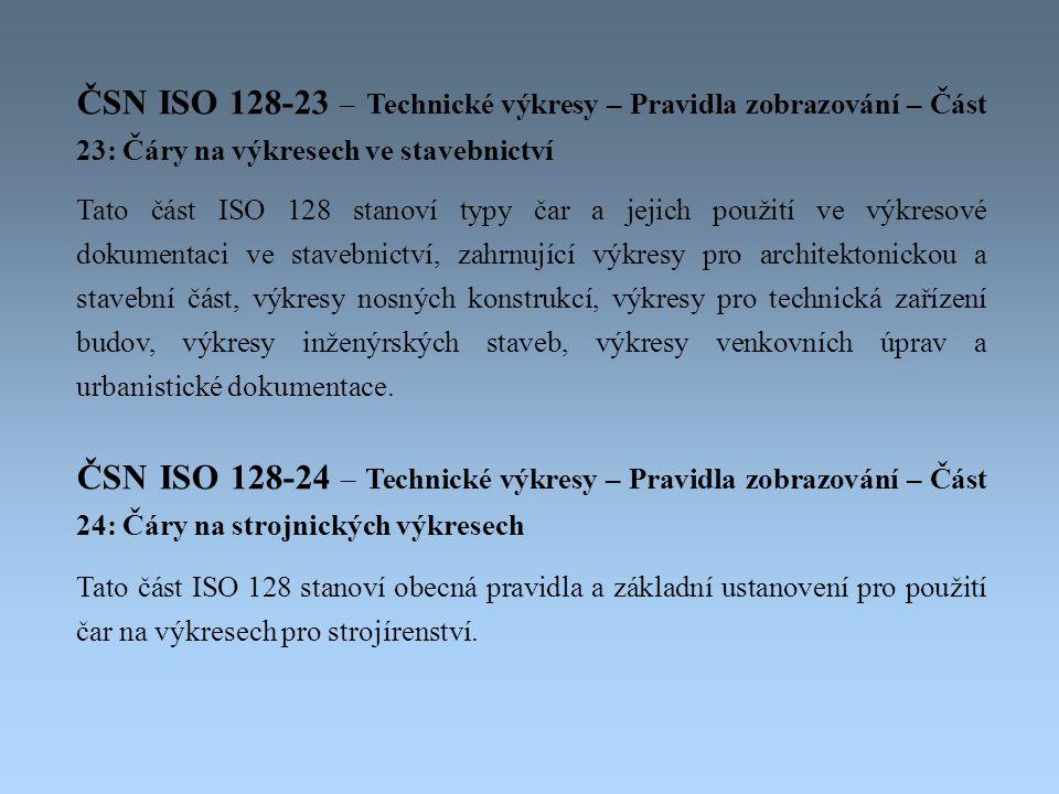 ČSN ISO 128-23 – Technické výkresy – Pravidla zobrazování – Část 23: Čáry na výkresech ve stavebnictví