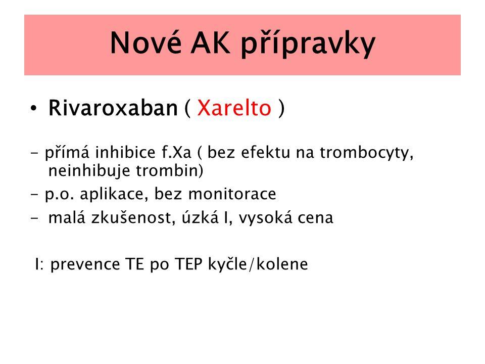Nové AK přípravky Rivaroxaban ( Xarelto )