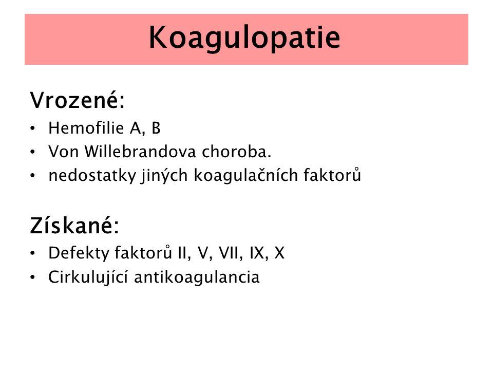 Koagulopatie Vrozené: Získané: Hemofilie A, B