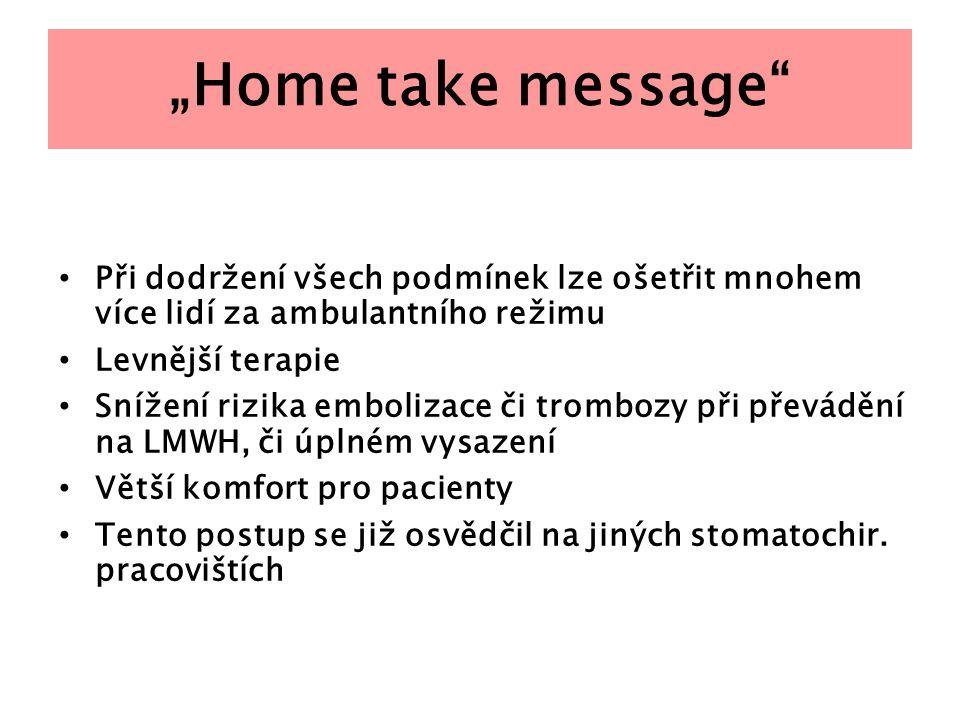 """""""Home take message Při dodržení všech podmínek lze ošetřit mnohem více lidí za ambulantního režimu."""
