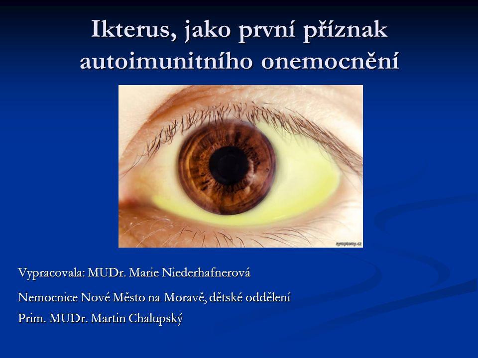 Ikterus, jako první příznak autoimunitního onemocnění