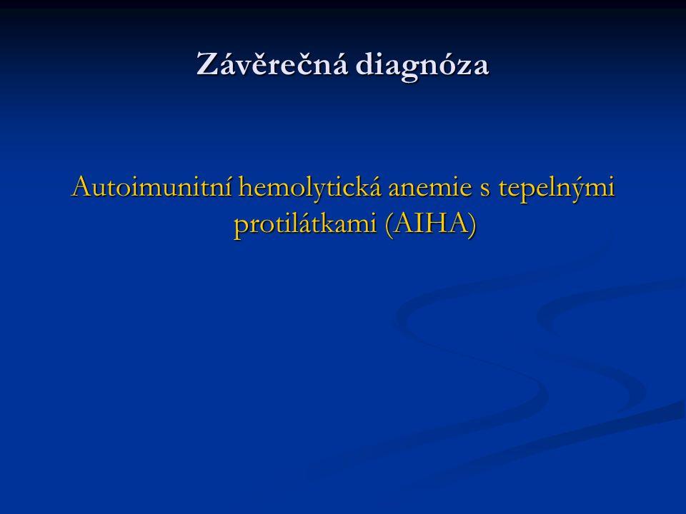 Autoimunitní hemolytická anemie s tepelnými protilátkami (AIHA)