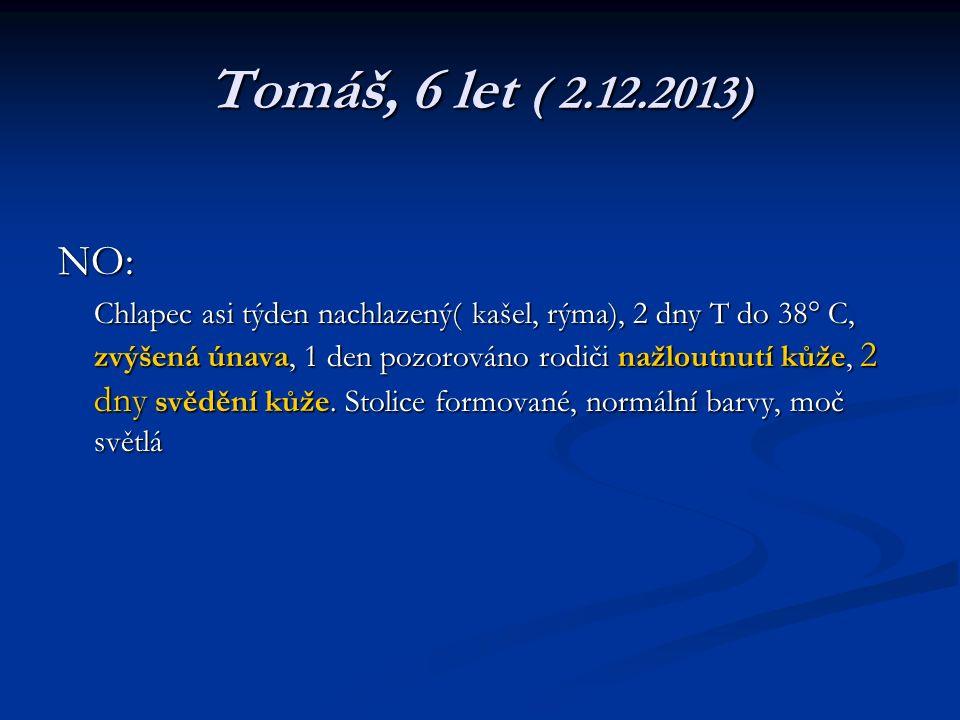 Tomáš, 6 let ( 2.12.2013) NO: