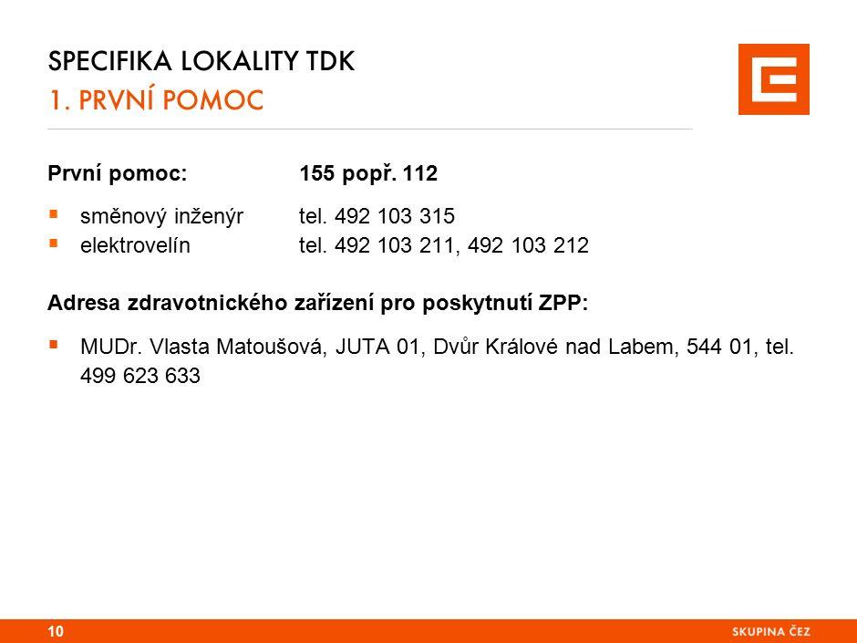 Specifika lokality TDK 1. Místa k ohlášení událostí