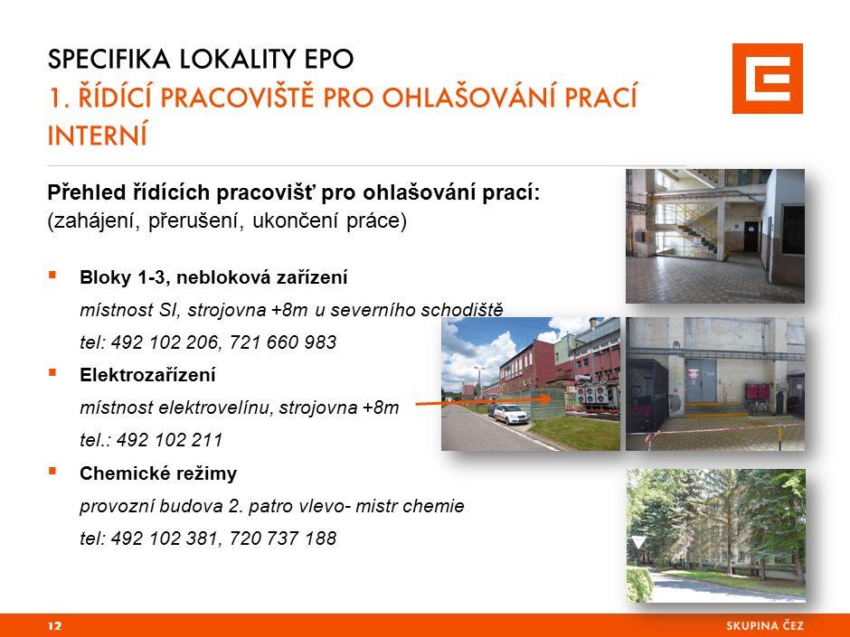 PRG-ZPD008-20041008-11373P1C Specifika lokality EPO 1. řídící pracoviště PRO OHLAŠOVÁNÍ PRACÍ dodavatelská.