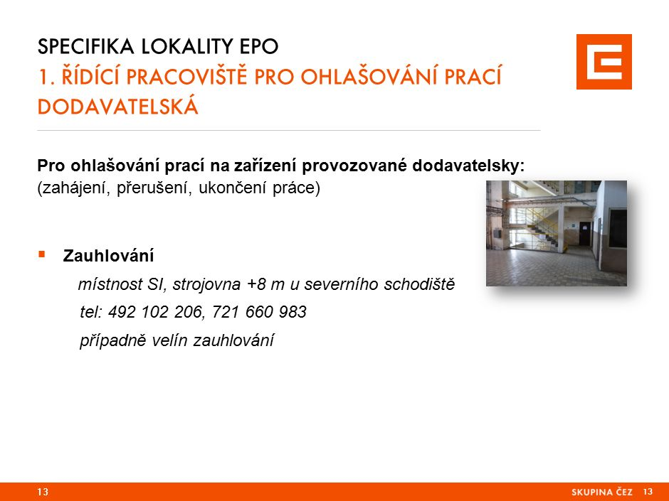 PRG-ZPD008-20041008-11373P1C Specifika lokality TDK 1. řídící pracoviště PRO OHLAŠOVÁNÍ PRACÍ interní.