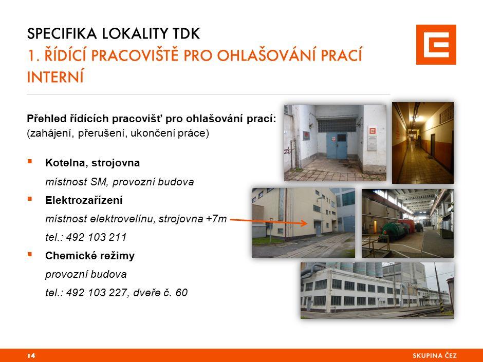PRG-ZPD008-20041008-11373P1C Specifika lokality TDK 1. řídící pracoviště PRO OHLAŠOVÁNÍ PRACÍ dodavatelská.