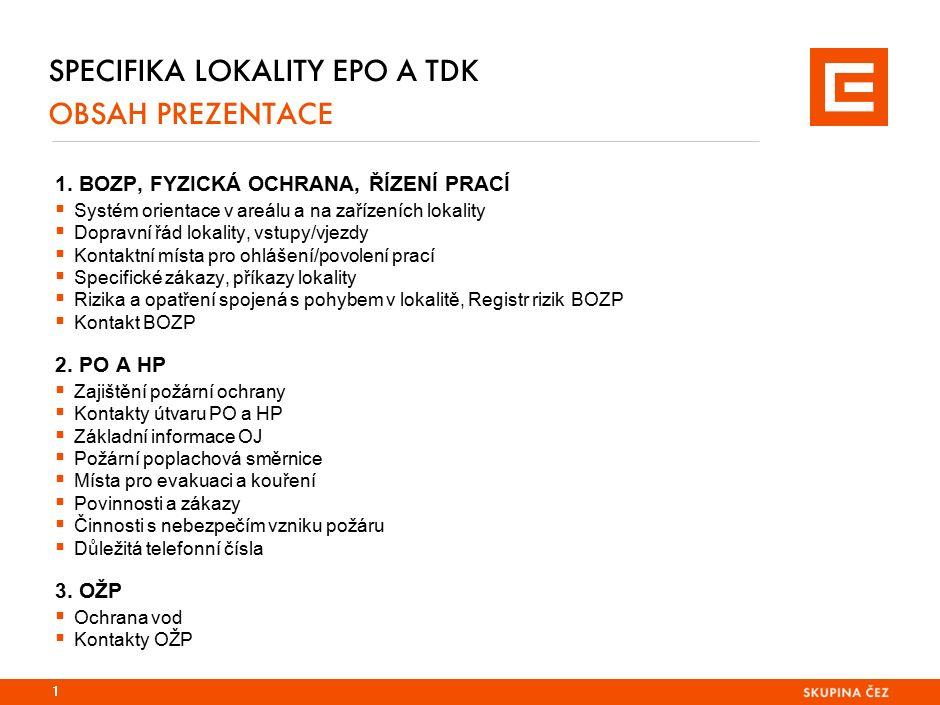 Specifika lokality EPO 1. orientace v areálu