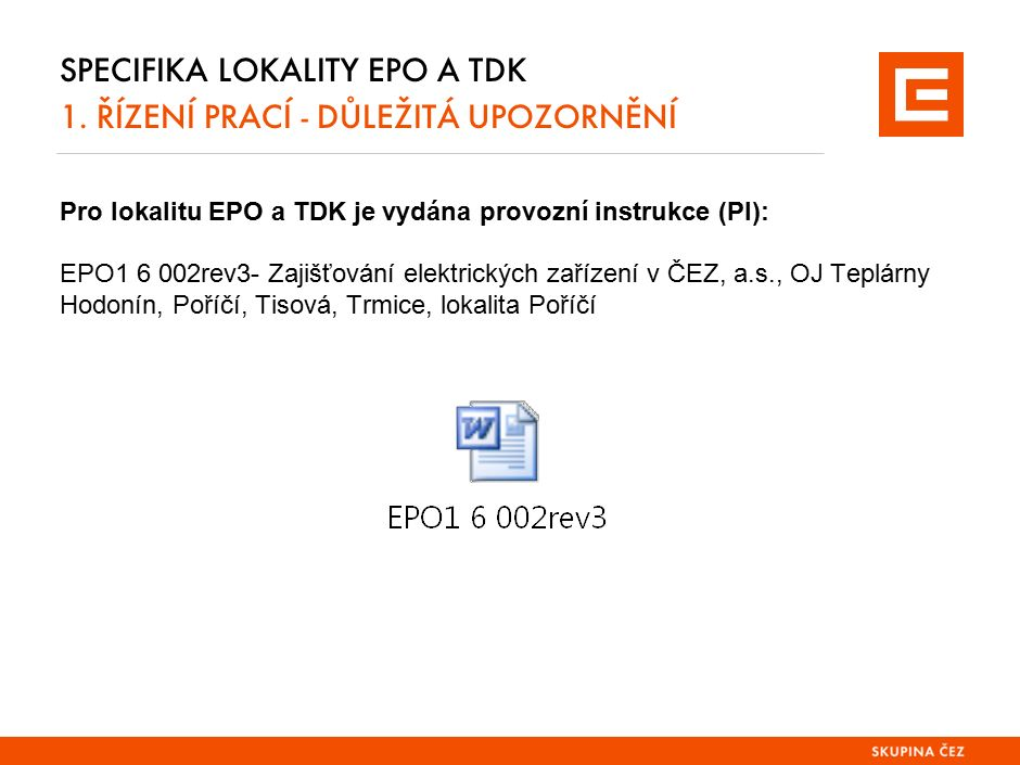Specifika lokality EPO a TDK 1. důležitá upozornění Řízení prací