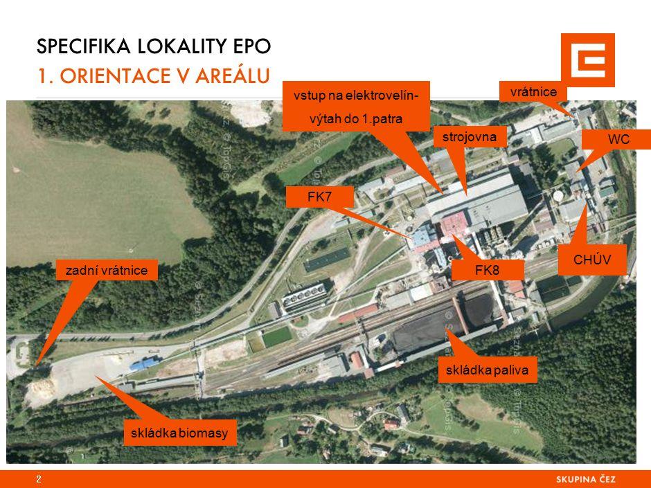 Specifika lokality tdk 1. orientace v areálu