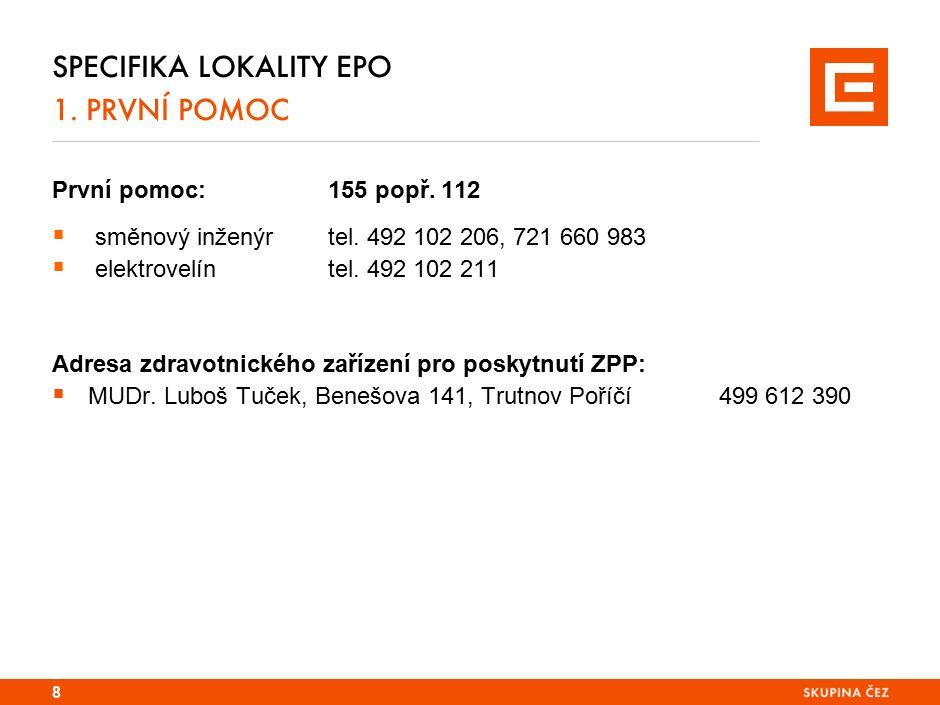 Specifika lokality EPO 1. Místa k ohlášení událostí