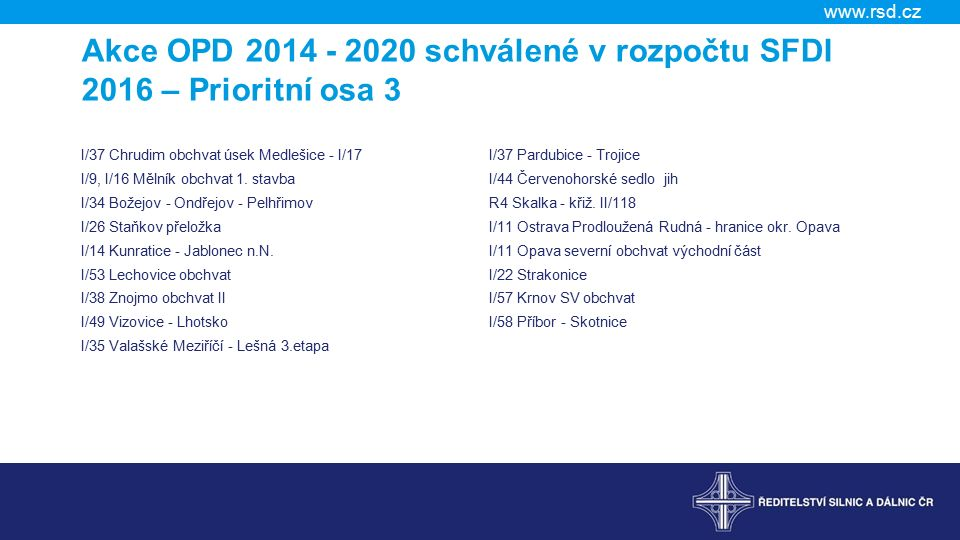 Akce OPD 2014 - 2020 schválené v rozpočtu SFDI 2016 – Prioritní osa 3