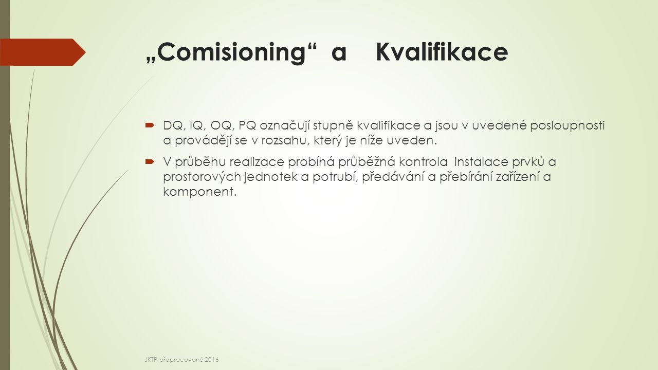 """Comisioning a Kvalifikace"