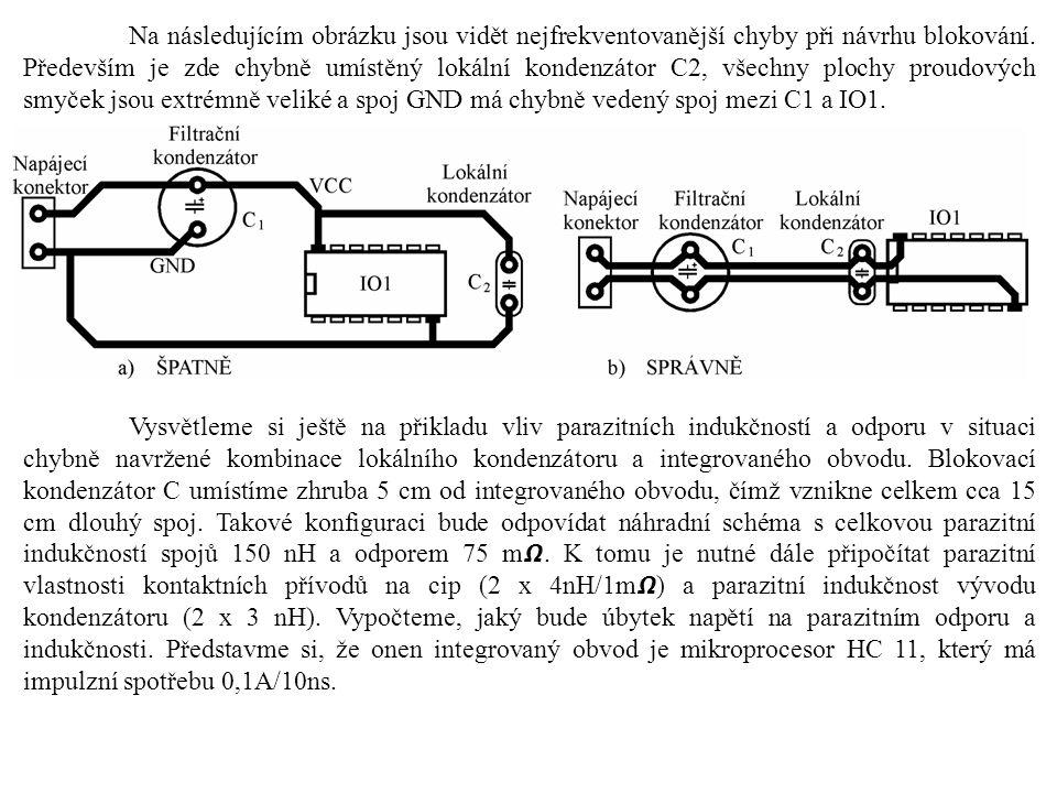 Na následujícím obrázku jsou vidět nejfrekventovanější chyby při návrhu blokování. Především je zde chybně umístěný lokální kondenzátor C2, všechny plochy proudových smyček jsou extrémně veliké a spoj GND má chybně vedený spoj mezi C1 a IO1.