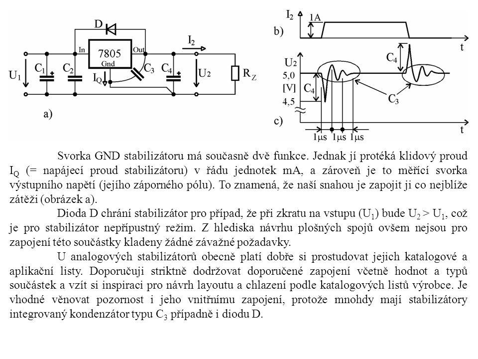 Svorka GND stabilizátoru má současně dvě funkce