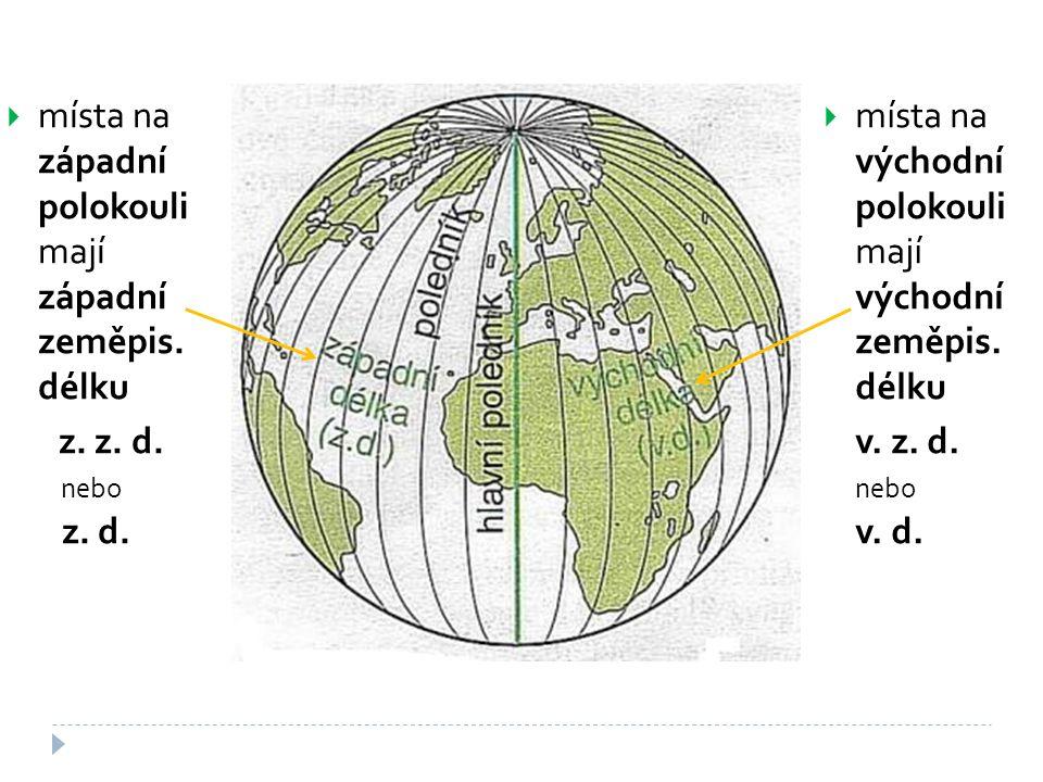 místa na západní polokouli mají západní zeměpis. délku